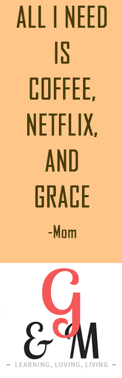 All I Need is Coffee Netflix and Grace